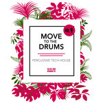 Move To The Drums Vol 9
