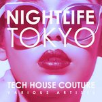 Nightlife Tokyo (Tech House Couture)