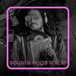 Sounds Good Vol 30