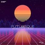 Futuresque - The Future House Collection Vol 30