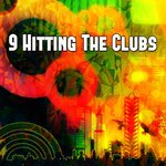 9 Hitting The Clubs