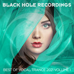 Black Hole Recordings presents Best Of Vocal Trance 2021 Vol 1