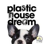 Plastic House Dream