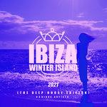 Ibiza Winter Island 2021 (The Deep-House Edition)