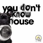You Don't Know House