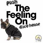 Push The Feeling On Disco House