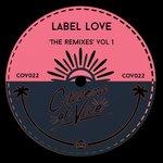 Label Love 'The Remixes' Vol 1