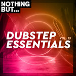 Nothing But... Dubstep Essentials Vol 13