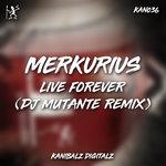 Live Forever (DJ Mutante Remix)