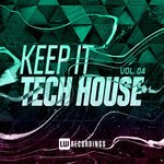 Keep It Tech House Vol 04