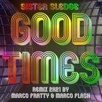 Good Times (Marco Fratty & Marco Flash Remix 2K21)