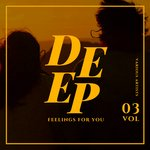 Deep Feelings For You Vol 3