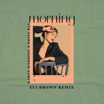 Morning (Eli Brown Remix)