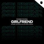 Girlfriend (Robbie Rivera & Allen Wish Remix)