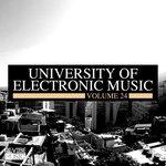 University Of Electronic Music Vol 24