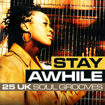 Stay Awhile: 25 UK Soul Grooves