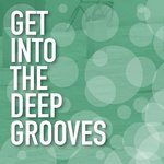 Get Into The Deep Grooves