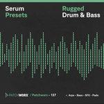 Patchworx 137: Rugged Drum & Bass (Serum Presets/MIDI/WAV)