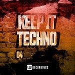 Keep It Techno Vol 04
