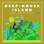 Deep-House Island (Groovy Summer Shakers) Vol 2
