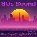 80s Sound Mix Tape Playlist 2021 By R.F.N.