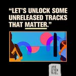 Let's Unlock Some Unreleased Tracks That Matter