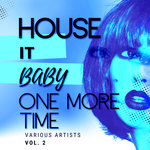 House It Baby One More Time Vol 2
