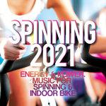 Spinning 2021 (Energy & Power - Music For Spinning & Indoor Bike)