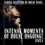Intense Moments Of House Ongoing! - State 3