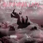 Running Late (Explicit)