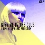 Kiss Me In The Club Vol 4