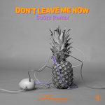 Don't Leave Me Now (Scorz Remix)