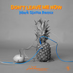 Don't Leave Me Now (Mark Sixma Remix)