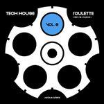Tech House Roulette (Rien Ne Va Plus) Vol 2