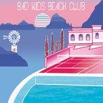 Bad Kids Beach Club