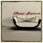 Slow Down Vol 2: Selected & Finest Chillout Beats