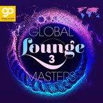 Global Lounge Masters Vol 3