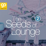 The Seeds Of Lounge Vol 2
