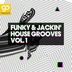 Funky & Jackin' House Grooves Vol 1