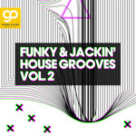 Funky & Jackin' House Grooves Vol 2