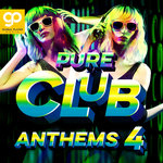 Pure Club Anthems Vol 4