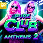 Pure Club Anthems Vol 2