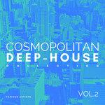Cosmopolitan Deep-House Collection Vol 2