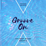 Groove On (The Deep-House Society) Vol 2