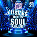 There Is Soul In My House: Purple Music All Stars 21