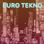 Euro Tekno Vol 7 (Explicit)