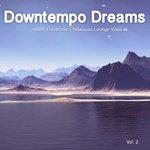 Downtempo Dreams Vol 2