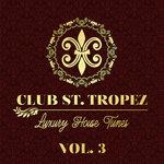 Club St. Tropez Vol 3 - Luxury House Tunes
