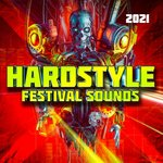 Hardstyle Festival Sounds 2021