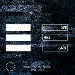 We Are GND (Best Originals 2011-2021)